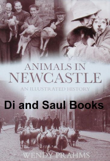 Animals in Newcastle - An Illustrated History, by Wendy Prahms